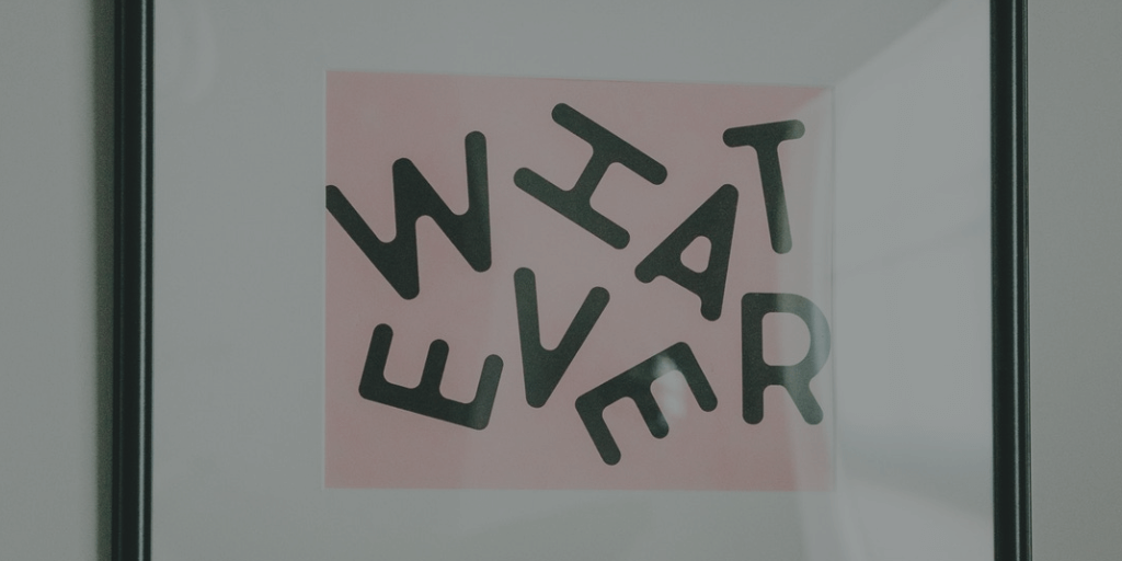 "Art print that says ""Whatever"""